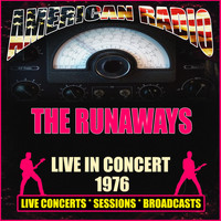 The Runaways - Live in Concert 1976 (Live)