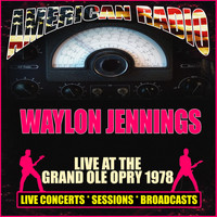 Waylon Jennings - Live at The Grand Ole Opry 1978 (Live)