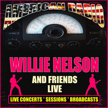 Willie Nelson - Willie Nelson And Friends Live (Live)