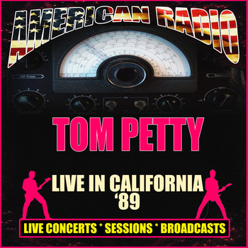 Tom Petty - Live in California '89 (Live)