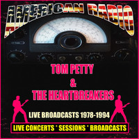 Tom Petty And The Heartbreakers - Live Broadcasts 1978-1994 (Live)