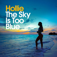 Hollie - The Sky Is Too Blue