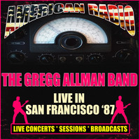 The Gregg Allman Band - Live In San Francisco '87 (Live)