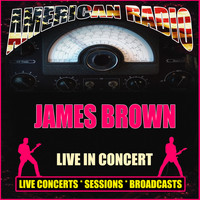 James Brown - Live In Concert (Live)
