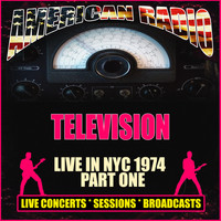 Television - Live in NYC 1974 - Part One (Live)
