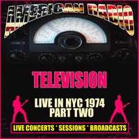 Television - Live in NYC 1974 - Part Two (Live)