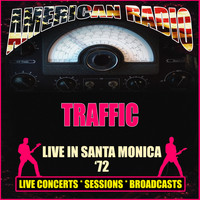 Traffic - Live in Santa Monica '72 (Live)