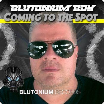 Blutonium Boy - Coming to the Spot