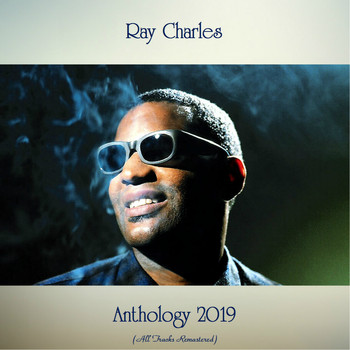 Ray Charles - Anthology 2019 (All Tracks Remastered)