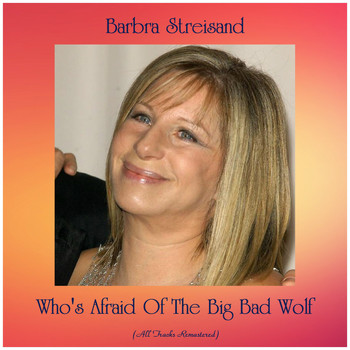 Barbra Streisand - Who's Afraid Of The Big Bad Wolf (Remastered 2019)