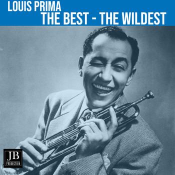 Louis Prima - The Best - The Wildest ((Feat. Keely Smith With Sam Butera & The Witnesses))