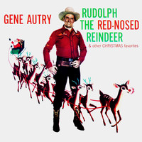 Gene Autry - Rudolph The Red-Nosed Reindeer & Other Christmas Favorites