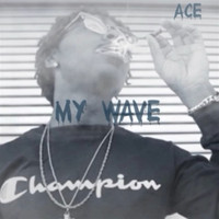 Ace - My Wave (Explicit)