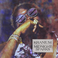 Kranium - Midnight Sparks (Explicit)