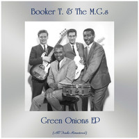 Booker T. & The M.G.s - Green Onions EP (All Tracks Remastered)