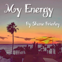 Shane Brierley - My Energy