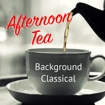 Various Artists - Afternoon Tea Background Classical