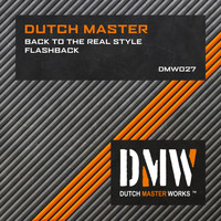 Dutch Master - Back To The Real Style / Flashback (Explicit)