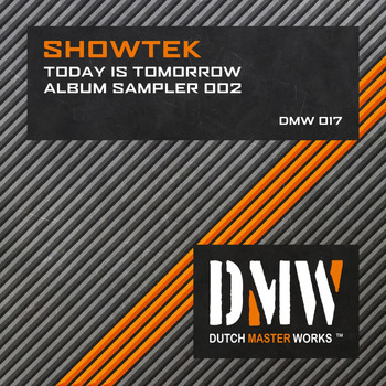 Showtek - Today Is Tomorrow Album Sampler 002 (Explicit)