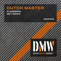 Dutch Master - Floorspin / Get Down (Explicit)