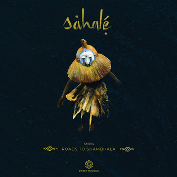 Sahalé - Roads to Shambhala