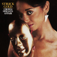 Crown Heights Affair - Struck Gold (Expanded Version)
