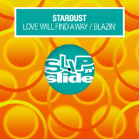 Stardust - Love Will Find A Way / Blazin'