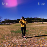 Havins - My Love