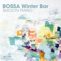 Relaxing Piano Crew - Bossa Winter Bar - Smooth Piano