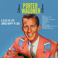 Porter Wagoner - A Slice Of Slice-Songs Happy 'N' Sad