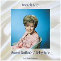 Brenda Lee - Sweet Nothin's / Baby Face (All Tracks Remastered)
