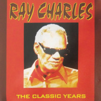 Ray Charles - The Classic Years