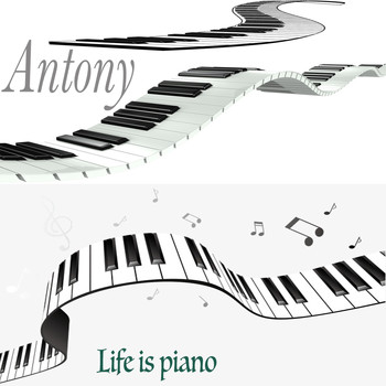 Antony - Life is piano