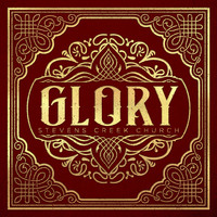 Stevens Creek Church - Glory
