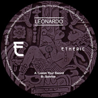 Leonardo - Leave Your Sword / Sunrise