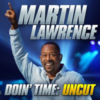 Martin Lawrence - Doin' Time: Uncut (Explicit)