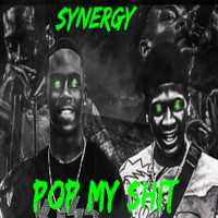 Synergy - Pop My Shit (Explicit)
