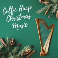 Christmas Evangelists - Celtic Harp Christmas Music: Relaxing Songs for Creating Memories, Irish Christian Tracks