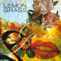 Lemongrass - Go In