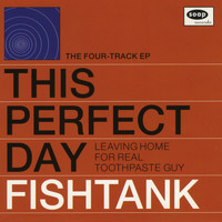 This Perfect Day - Fishtank - EP