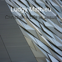 Ludgy Mathieu / - Christian's Life in Jesus