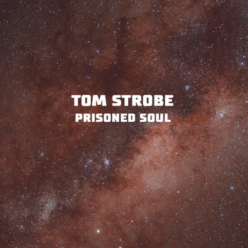 Tom Strobe - Prisoned Soul