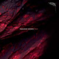 Weekend Heroes - Pray