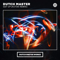 Dutch Master - Get Up (Kutski Remix)