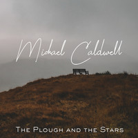 Michael Caldwell - The Plough and the Stars