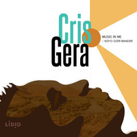 Cris Gera - Music in Me