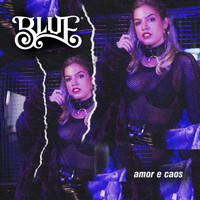 Blue - Amor e Caos (Explicit)