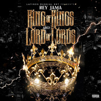 Rey Jama - King of Kings And Lord of Lords (Explicit)