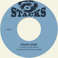 Young Jessie - Shuffle in the Gravel / Brown Eyes (Come on Home)