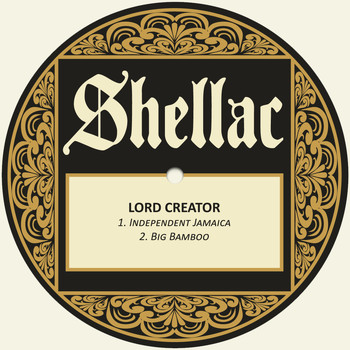 Lord Creator - Independent Jamaica / Big Bamboo